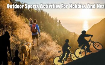 Outdoor Sports Activities For Hobbies And Health